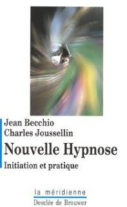 Nouvelle hypnose. Initiation et pratique