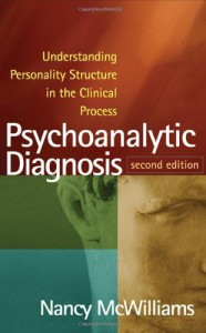 Psychoanalytic diagnosis. Understanding Personality Structure in the Clinical Process