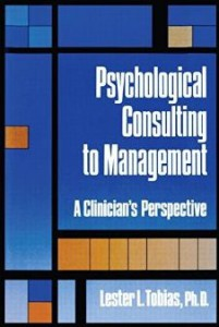 Psychological Consultig to Management. A Clinician's Perspective