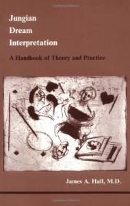 Jungian Dream Interpretation. A Handbook of Theory and Practice