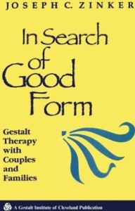 In Search of Good Form: Gestalt Therapy With Couples and Families