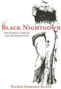 The Black Nightgown: The Fusional Complex and the Unived Life