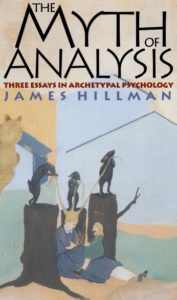 The myth of analisis. Three Essays in Archetypal Psychology
